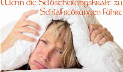 Wenn die Selbstheilungskraft zu Schlafstörungen führt
