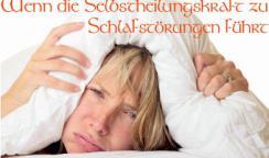 Workshop - Wenn die Selbstheilungskraft zu Schlafstörungen führt